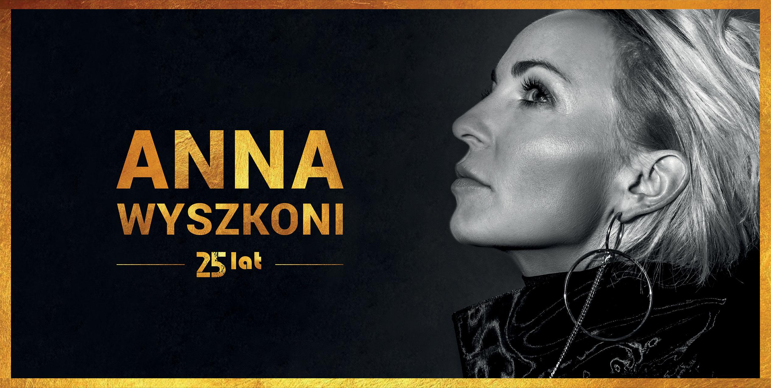 "@ScenaKultury Anna Wyszkoni – ""25 lat"" koncert jubileuszowy"